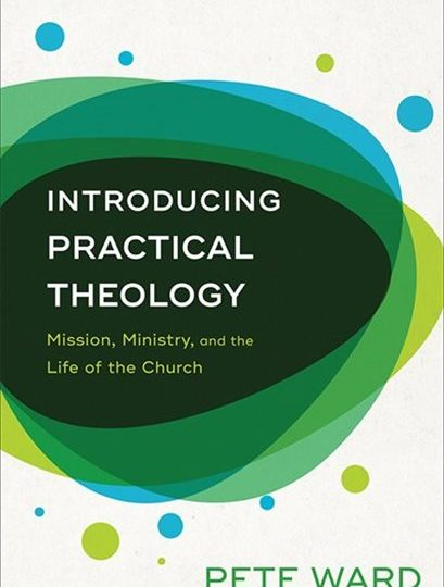 Introducing Practical Theology by Pete Ward